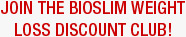 Join The BioSlim Weight Loss Discount Club!